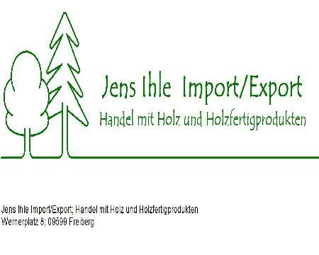 Jens Ihle Import/Export  Handel mit Holz und Holzfertigprodukten